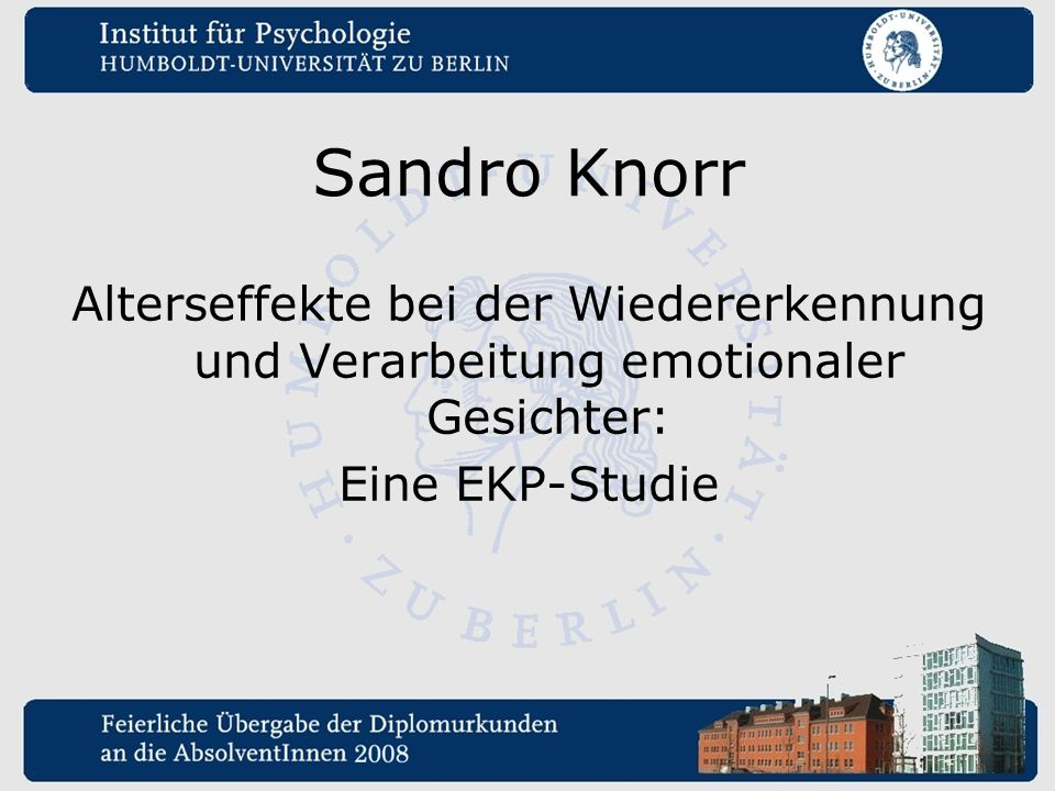 Sandro Knorr Alterseffekte bei der Wiedererkennung und Verarbeitung emotionaler Gesichter: Eine EKP-Studie