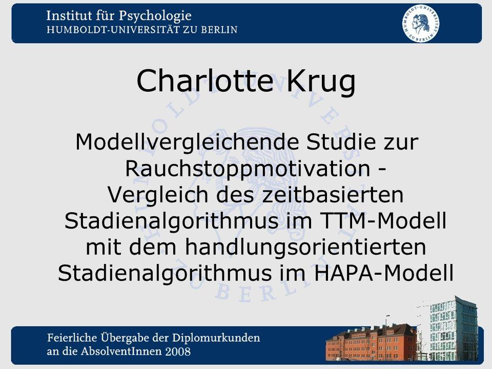 Charlotte Krug Modellvergleichende Studie zur Rauchstoppmotivation - Vergleich des zeitbasierten Stadienalgorithmus im TTM-Modell mit dem handlungsori