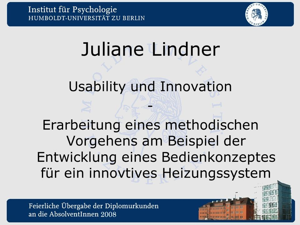Juliane Lindner Usability und Innovation - Erarbeitung eines methodischen Vorgehens am Beispiel der Entwicklung eines Bedienkonzeptes für ein innovtiv