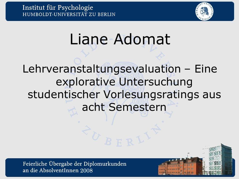 Liane Adomat Lehrveranstaltungsevaluation – Eine explorative Untersuchung studentischer Vorlesungsratings aus acht Semestern