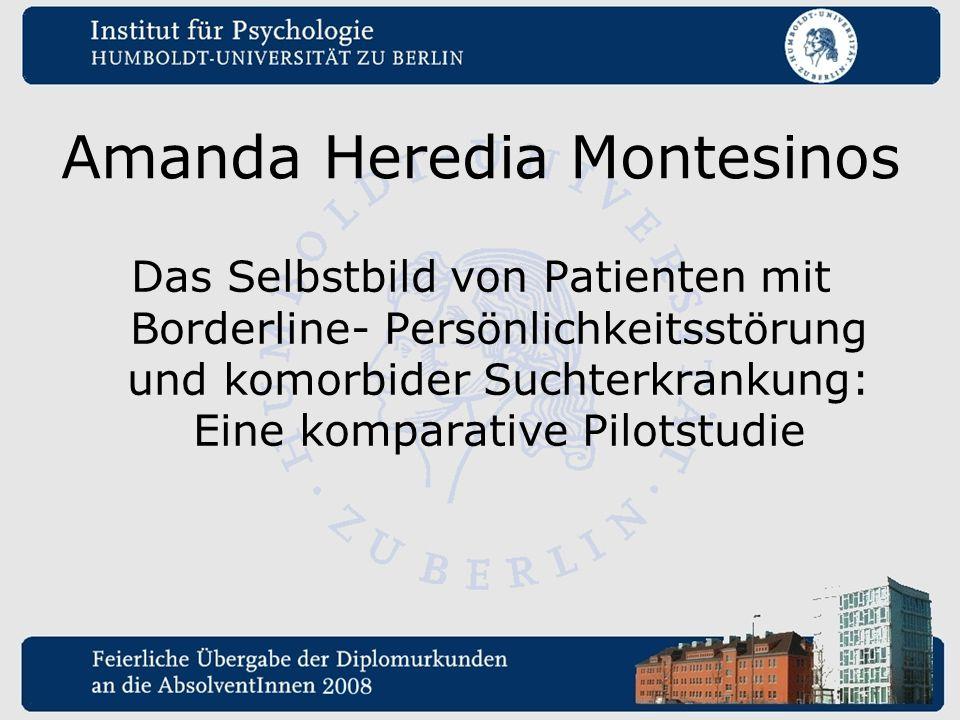 Amanda Heredia Montesinos Das Selbstbild von Patienten mit Borderline- Persönlichkeitsstörung und komorbider Suchterkrankung: Eine komparative Pilotst