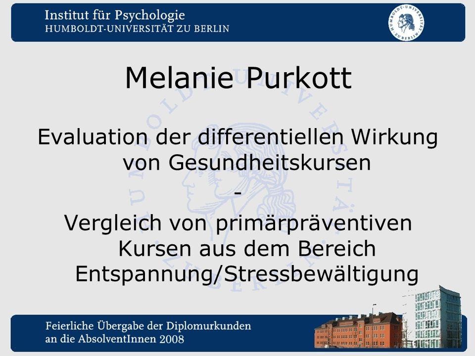 Melanie Purkott Evaluation der differentiellen Wirkung von Gesundheitskursen - Vergleich von primärpräventiven Kursen aus dem Bereich Entspannung/Stre