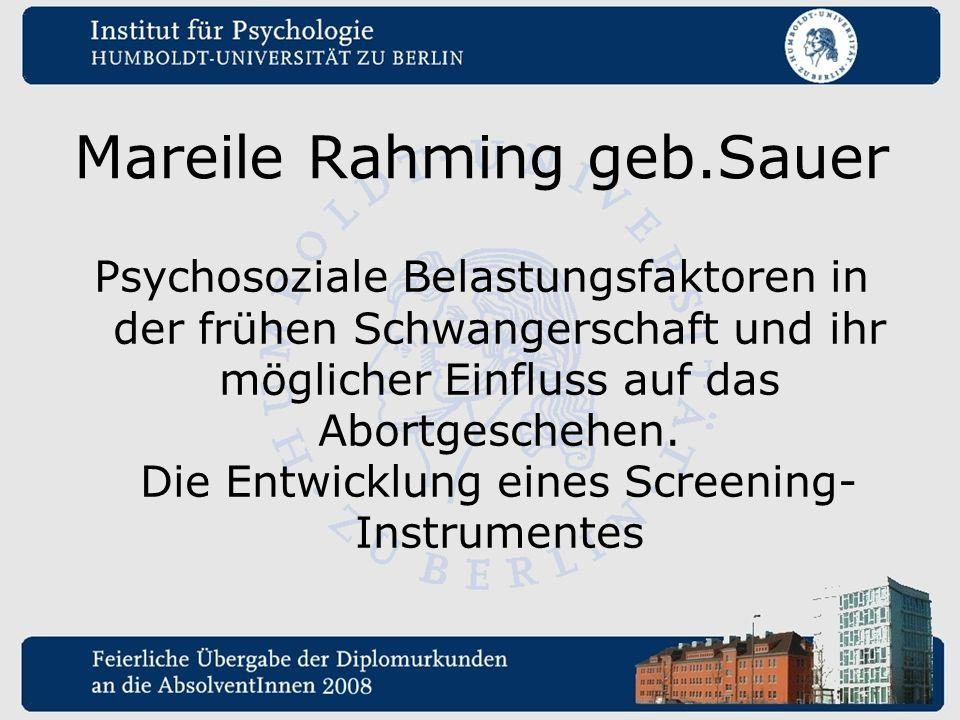 Mareile Rahming geb.Sauer Psychosoziale Belastungsfaktoren in der frühen Schwangerschaft und ihr möglicher Einfluss auf das Abortgeschehen. Die Entwic