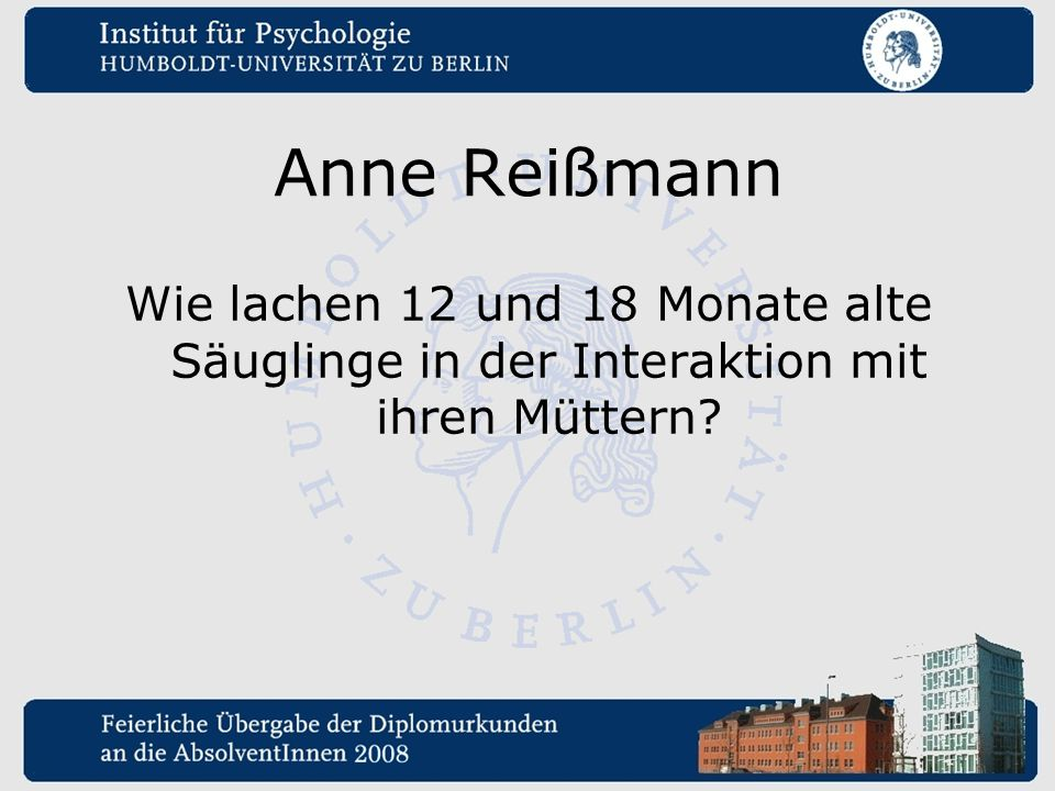 Anne Reißmann Wie lachen 12 und 18 Monate alte Säuglinge in der Interaktion mit ihren Müttern?