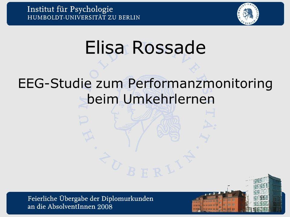 Elisa Rossade EEG-Studie zum Performanzmonitoring beim Umkehrlernen