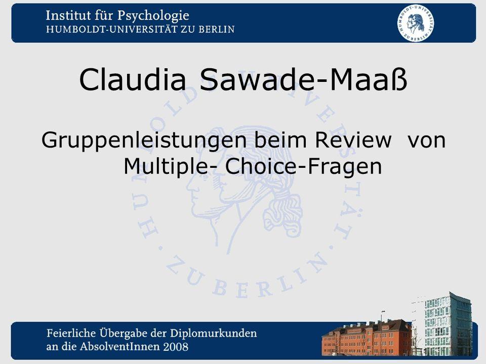 Claudia Sawade-Maaß Gruppenleistungen beim Review von Multiple- Choice-Fragen