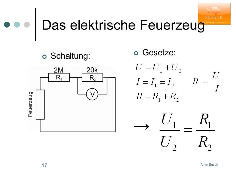 Anke Busch 17 Das elektrische Feuerzeug Schaltung: Gesetze: →