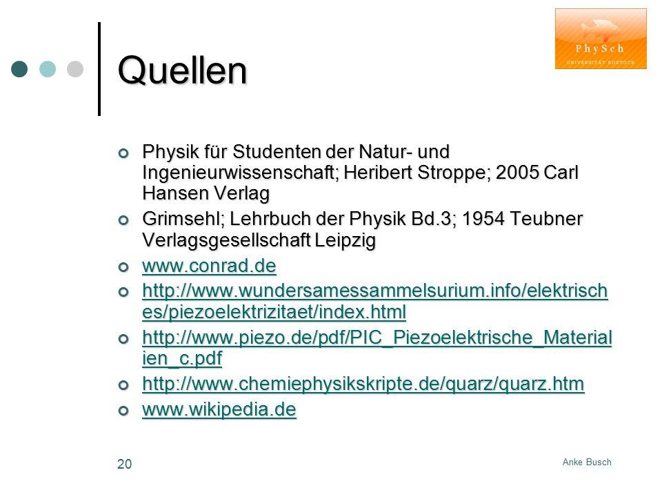 Anke Busch 20 Quellen Physik für Studenten der Natur- und Ingenieurwissenschaft; Heribert Stroppe; 2005 Carl Hansen Verlag Grimsehl; Lehrbuch der Phys