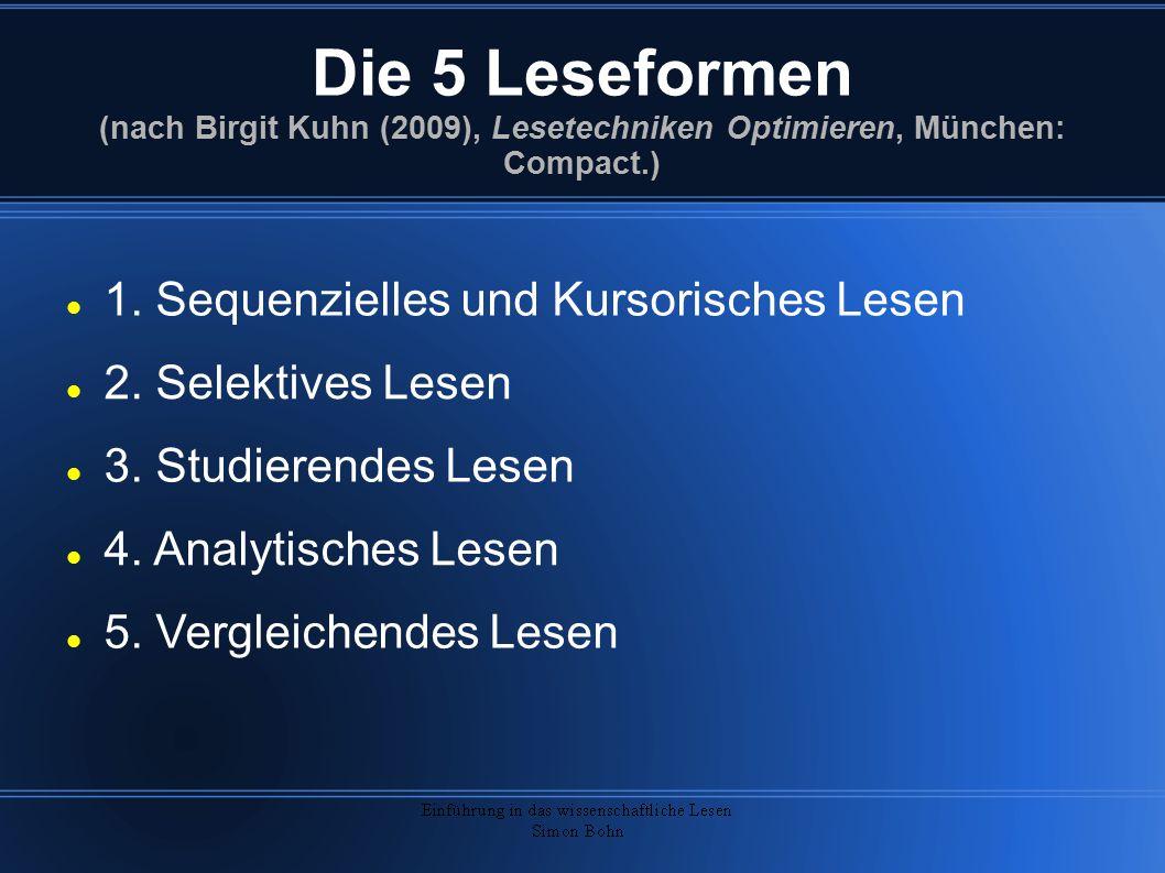 Die 5 Leseformen (nach Birgit Kuhn (2009), Lesetechniken Optimieren, München: Compact.) 4.