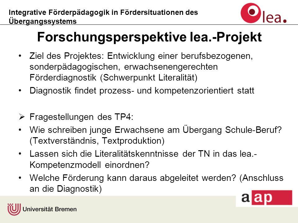 Integrative Förderpädagogik in Fördersituationen des Übergangssystems Forschungsperspektive lea.-Projekt Ziel des Projektes: Entwicklung einer berufsb
