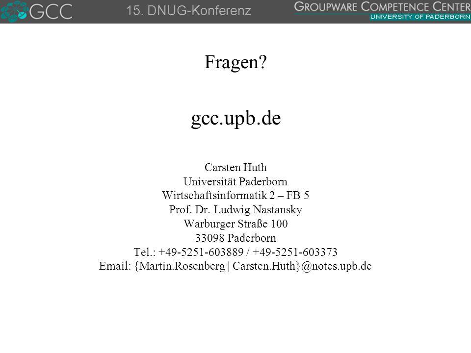 Fragen? gcc.upb.de Carsten Huth Universität Paderborn Wirtschaftsinformatik 2 – FB 5 Prof. Dr. Ludwig Nastansky Warburger Straße 100 33098 Paderborn T