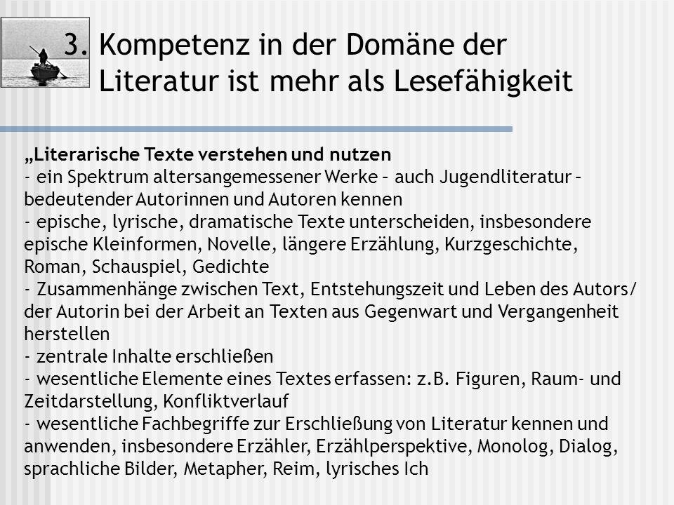 """3. Kompetenz in der Domäne der Literatur ist mehr als Lesefähigkeit """"Literarische Texte verstehen und nutzen - ein Spektrum altersangemessener Werke –"""