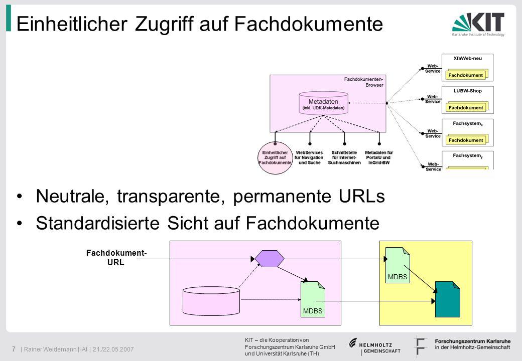 KIT – die Kooperation von Forschungszentrum Karlsruhe GmbH und Universität Karlsruhe (TH) 8   Rainer Weidemann   IAI   21./22.05.2007 WebServices für Navigation und Suche Bereitstellung fachsystemübergreifender Navigationsstrukturen (z.B.