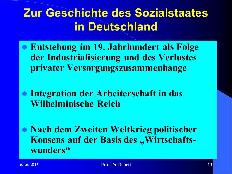 6/26/2015Prof. Dr. Robert14 Sozialbudget – Finanzierung nach Arten – Anteile in % Quelle: Sozialbericht 2009