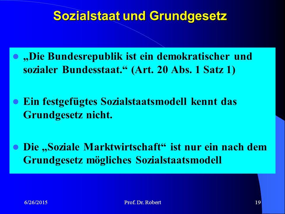 6/26/2015Prof. Dr. Robert18 Sozialstaat und Typen sozialer Sicherung