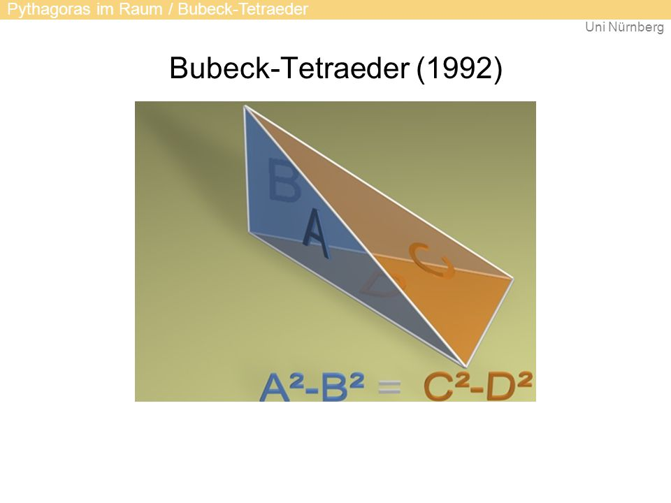 Uni Nürnberg Bubeck-Tetraeder (1992) Pythagoras im Raum / Bubeck-Tetraeder