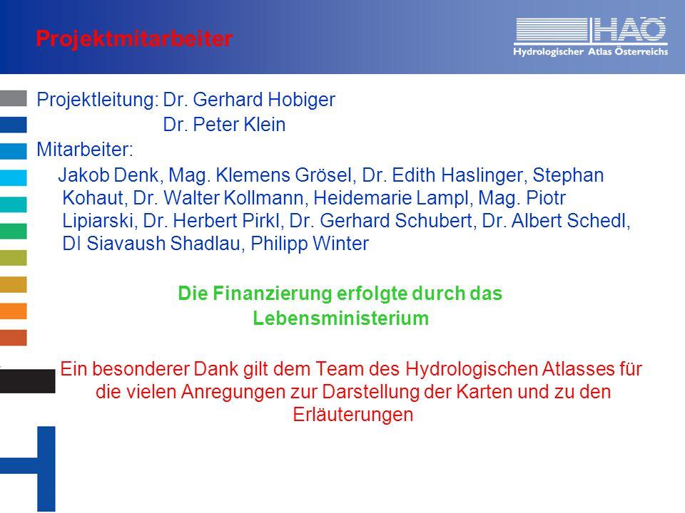 Projektmitarbeiter Projektleitung: Dr. Gerhard Hobiger Dr. Peter Klein Mitarbeiter: Jakob Denk, Mag. Klemens Grösel, Dr. Edith Haslinger, Stephan Koha