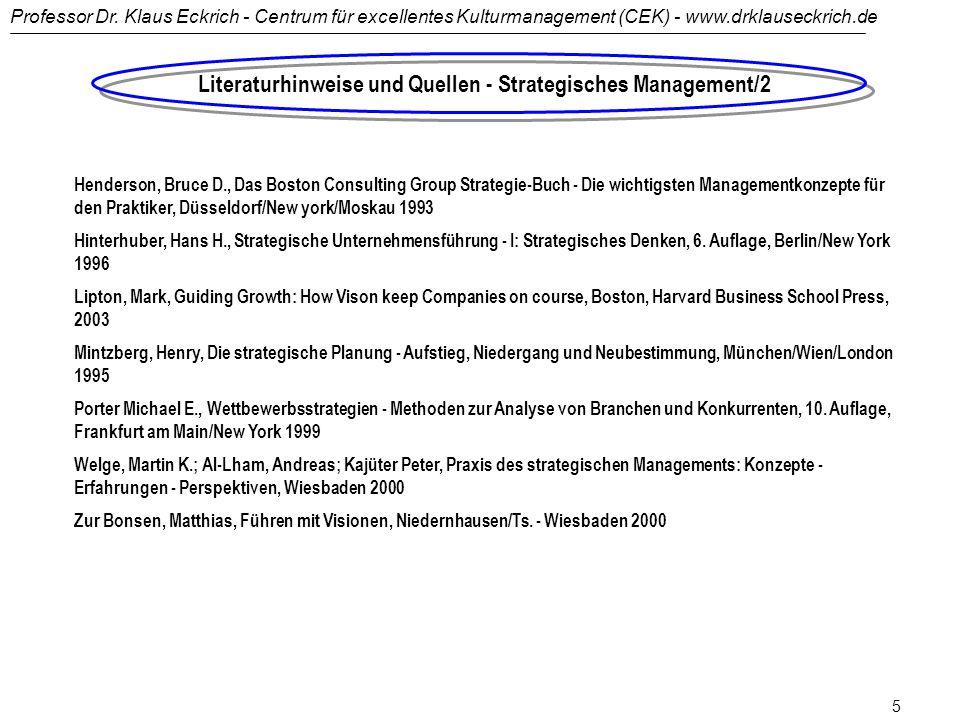 Professor Dr. Klaus Eckrich - Centrum für excellentes Kulturmanagement (CEK) - www.drklauseckrich.de 4 Literaturhinweise und Quellen - Strategisches M