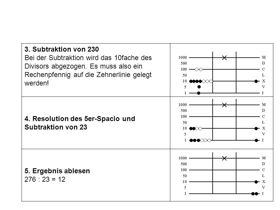 3.Subtraktion von 230 Bei der Subtraktion wird das 10fache des Divisors abgezogen.