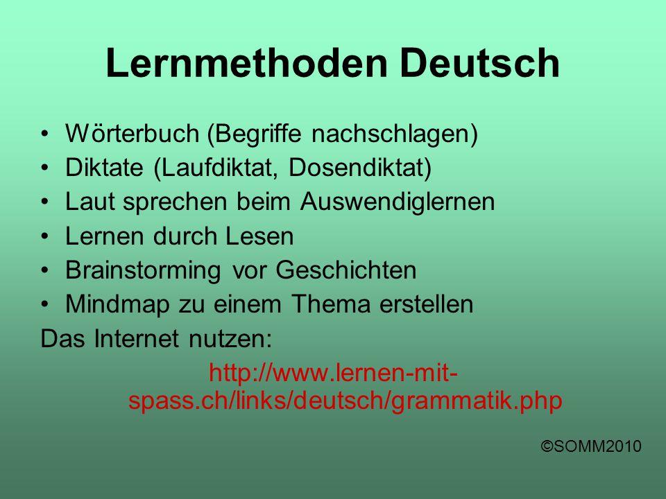 Lernmethoden Deutsch Wörterbuch (Begriffe nachschlagen) Diktate (Laufdiktat, Dosendiktat) Laut sprechen beim Auswendiglernen Lernen durch Lesen Brains