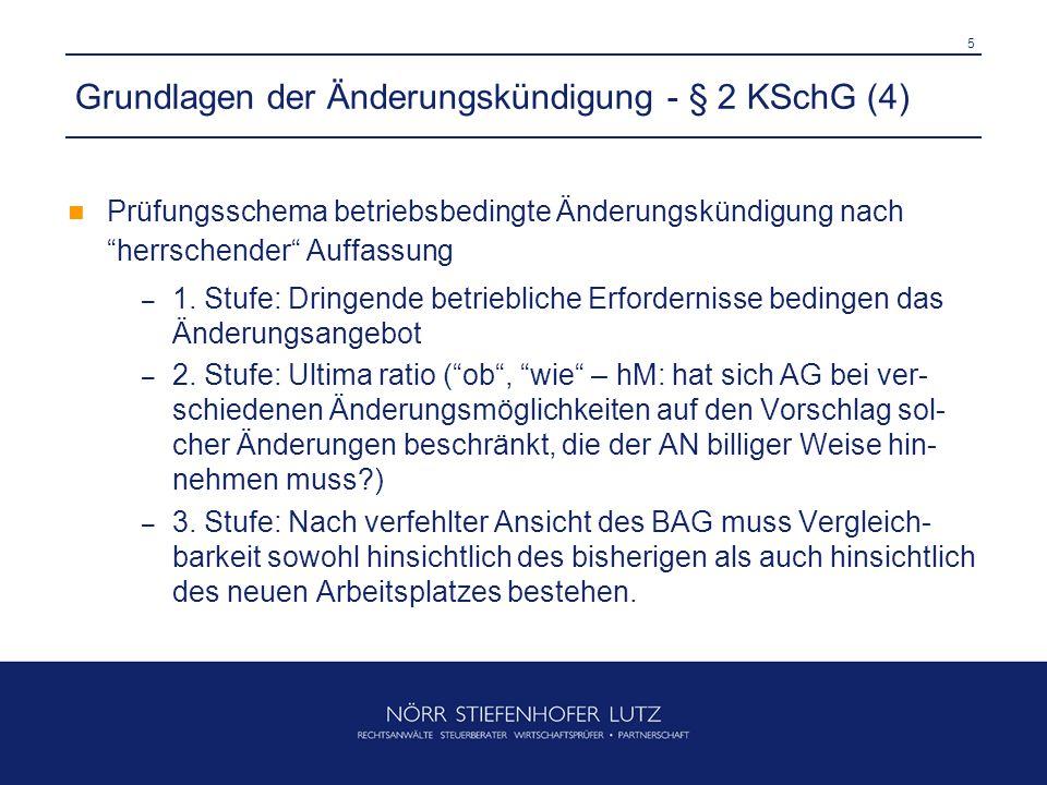 5 Grundlagen der Änderungskündigung - § 2 KSchG (4) Prüfungsschema betriebsbedingte Änderungskündigung nach herrschender Auffassung – 1.