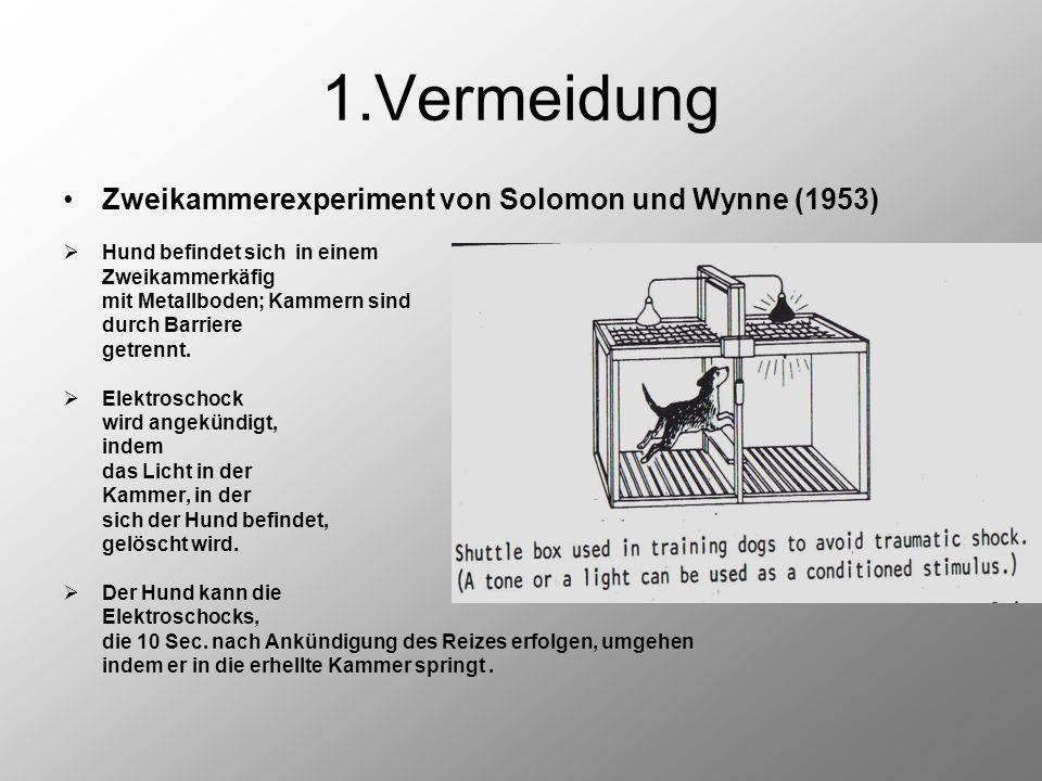 1.Vermeidung Zweikammerexperiment von Solomon und Wynne (1953)  Hund befindet sich in einem Zweikammerkäfig mit Metallboden; Kammern sind durch Barri