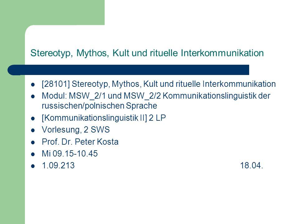 Stereotyp, Mythos, Kult und rituelle Interkommunikation Weiss, Daniel (1995): Prolegomena zur Geschichte der verbalen Propaganda in der Sowjetunion.