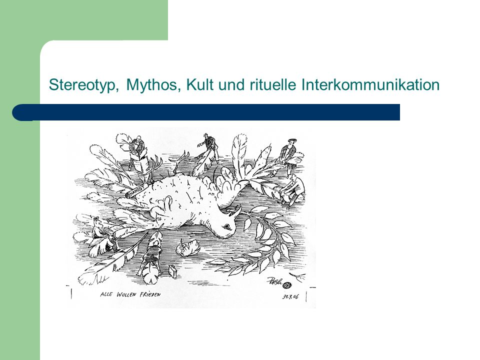 Stereotyp, Mythos, Kult und rituelle Interkommunikation »Dem Deutschlandbild, das sich die Franzosen machen, entspricht etwa unser Russlandbild«, schreibt Manfred Koch-Hillebrecht in seiner Studie Das Deutschenbild (1977, S.