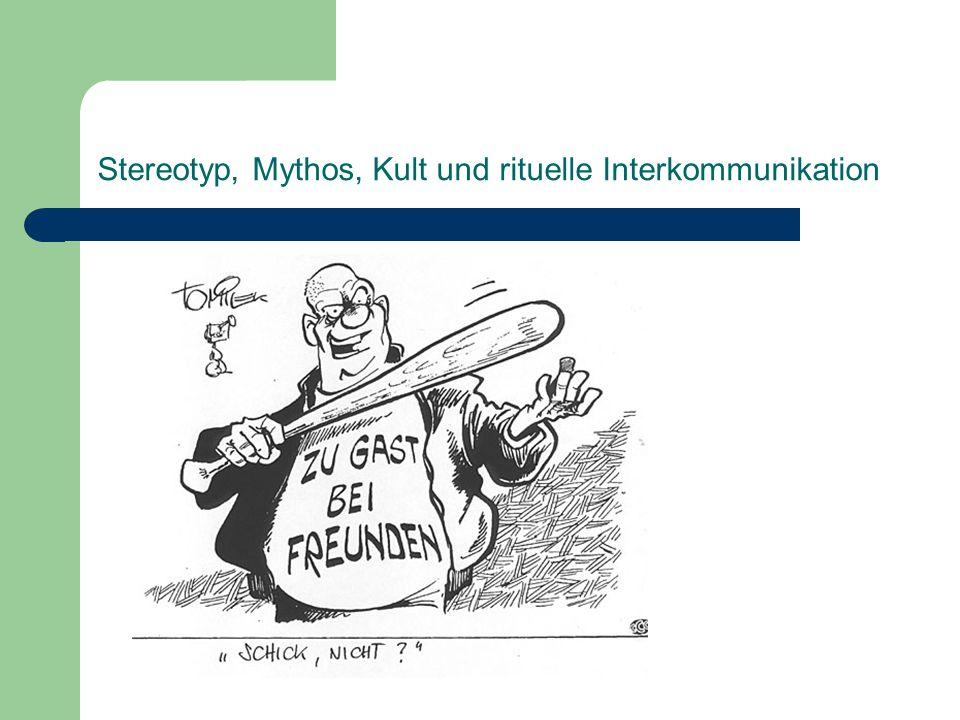 Stereotyp, Mythos, Kult und rituelle Interkommunikation Taxonomie der nationalen/ethnischen Stereotypen: (1) Das S 1 → S 2 Urteil (das übliche Heterostereotyp): Ein Deutscher sagt, die Engländer seien voller Humor; (2) Das S 1 → S 1 Urteil (Autostereotyp): Ein Berliner sagt, die Berliner seien schlagfertig; (3) Das S 1 → (S 2 → S 1 ) Urteil (vermutetes Heterostereotyp): Ein Deutscher sagt, die Italiener halten alle Deutschen für aggressiv; (4) Das S 1 → (S 2 → S 2 ) Urteil (vermutetes Autostereotyp): Ein Deutscher sagt, die Amerikaner halten sich für hilfsbereit.