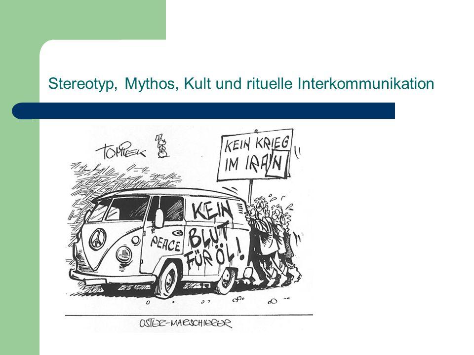 Stereotyp, Mythos, Kult und rituelle Interkommunikation A : Bedeutungsstereotyp: sie bestimmen den Inhalt der Ausdrücke für natürliche Arten und Artefakte: z.