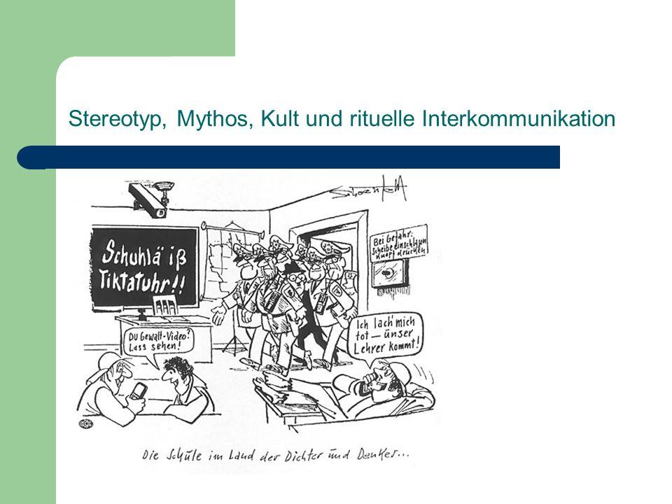 Stereotyp, Mythos, Kult und rituelle Interkommunikation A) Eintritt in ein Gespräch B) Gesprächszustand (Gefahr von unpassenden Pausen, Unterbrechungen und Unaufmerksamkeiten) Aufrechterhaltung einer oberflächlichen Übereinstimmung