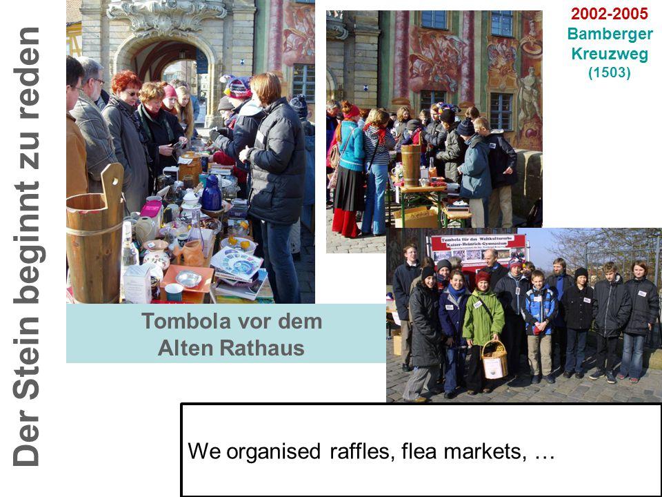 Tombola vor dem Alten Rathaus Der Stein beginnt zu reden 2002-2005 Bamberger Kreuzweg (1503) We organised raffles, flea markets, …