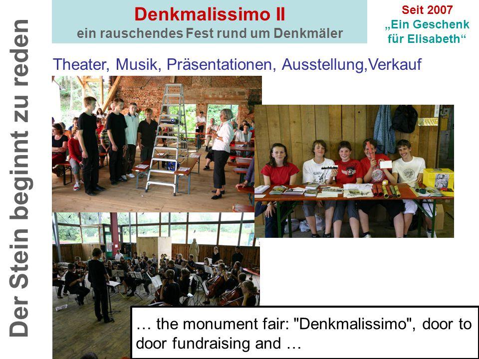 """Denkmalissimo II ein rauschendes Fest rund um Denkmäler Der Stein beginnt zu reden Theater, Musik, Präsentationen, Ausstellung,Verkauf Seit 2007 """"Ein Geschenk für Elisabeth 21."""