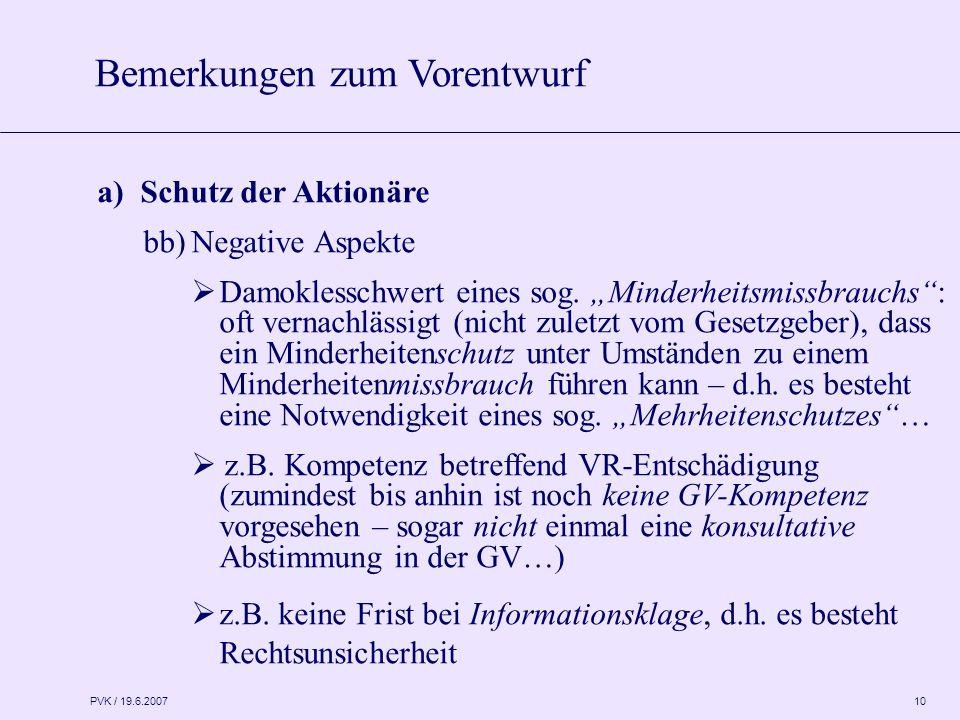 PVK / 19.6.2007 10 a) Schutz der Aktionäre bb)Negative Aspekte  Damoklesschwert eines sog.