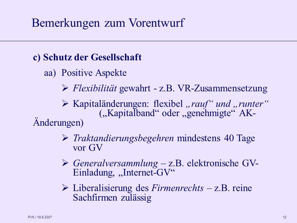 PVK / 19.6.2007 12 c) Schutz der Gesellschaft aa)Positive Aspekte  Flexibilität gewahrt - z.B.
