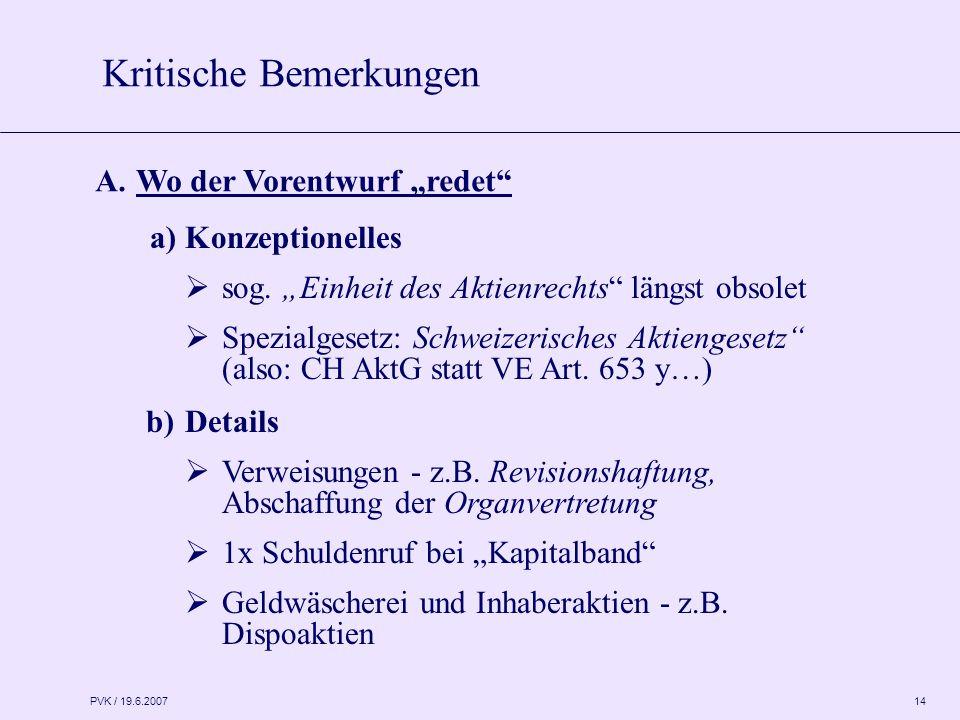 "PVK / 19.6.2007 14 A.Wo der Vorentwurf ""redet a) Konzeptionelles  sog."