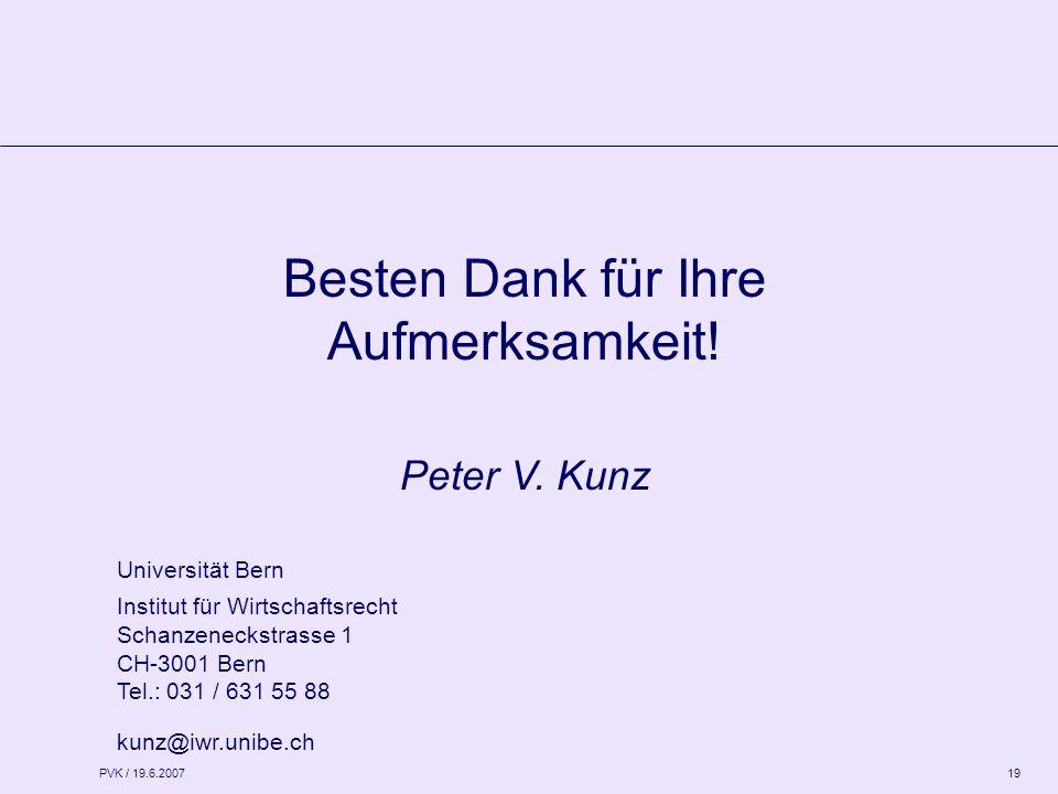 PVK / 19.6.2007 19 Besten Dank für Ihre Aufmerksamkeit.