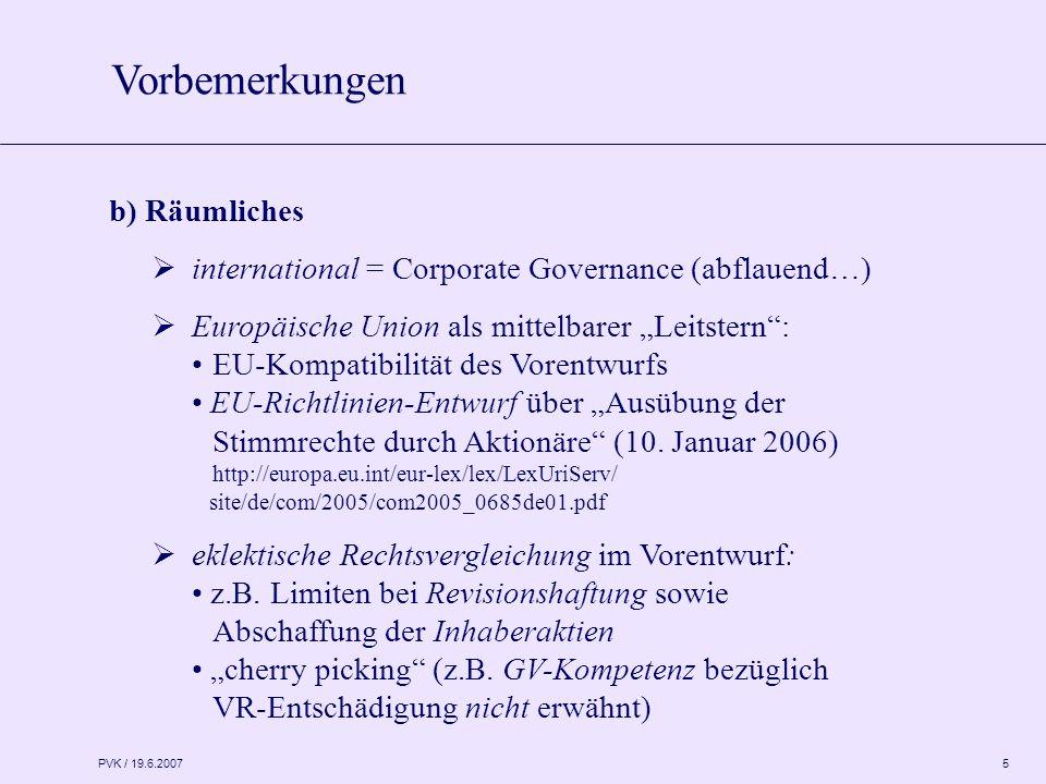 """PVK / 19.6.2007 5 b) Räumliches  international = Corporate Governance (abflauend…)  Europäische Union als mittelbarer """"Leitstern : EU-Kompatibilität des Vorentwurfs EU-Richtlinien-Entwurf über """"Ausübung der Stimmrechte durch Aktionäre (10."""