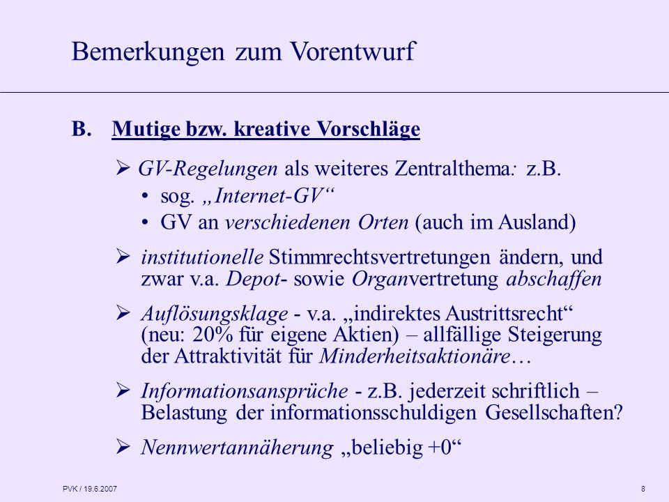 PVK / 19.6.2007 8  GV-Regelungen als weiteres Zentralthema: z.B.