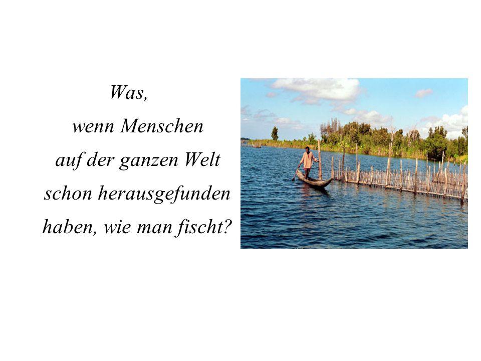 Vielleicht liegt das Problem eher darin, dass ihnen verboten wurde, zu fischen.