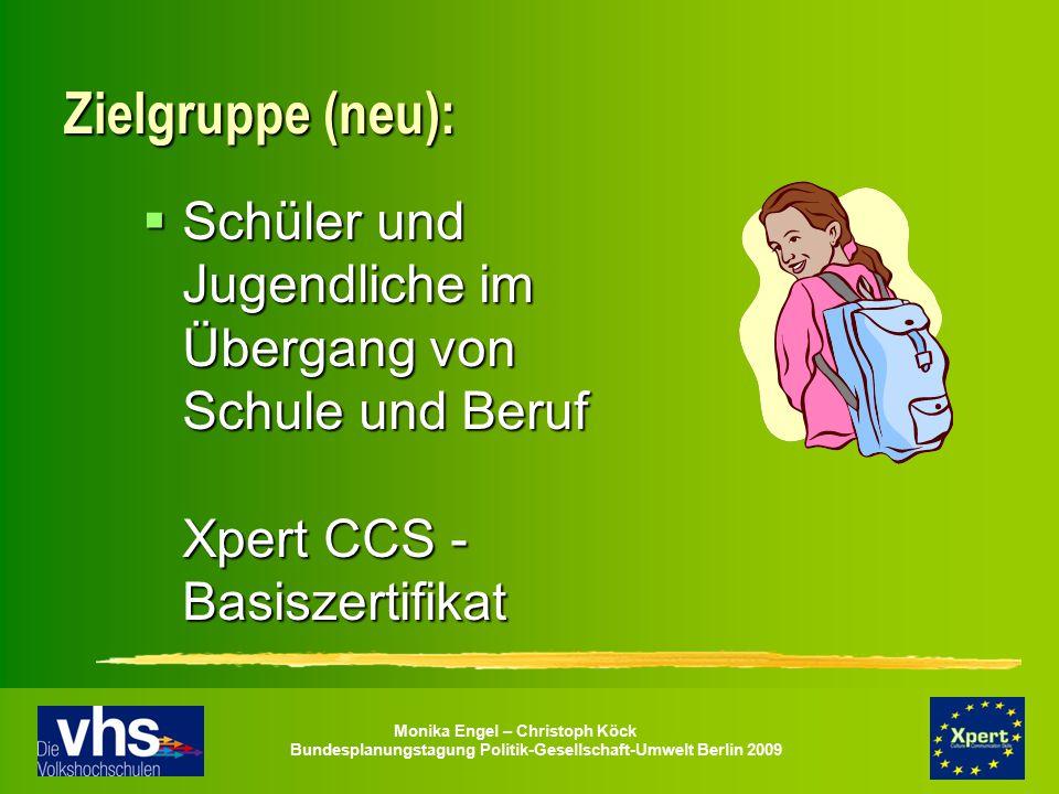 Monika Engel – Christoph Köck Bundesplanungstagung Politik-Gesellschaft-Umwelt Berlin 2009 Zielgruppe (neu):  Schüler und Jugendliche im Übergang von