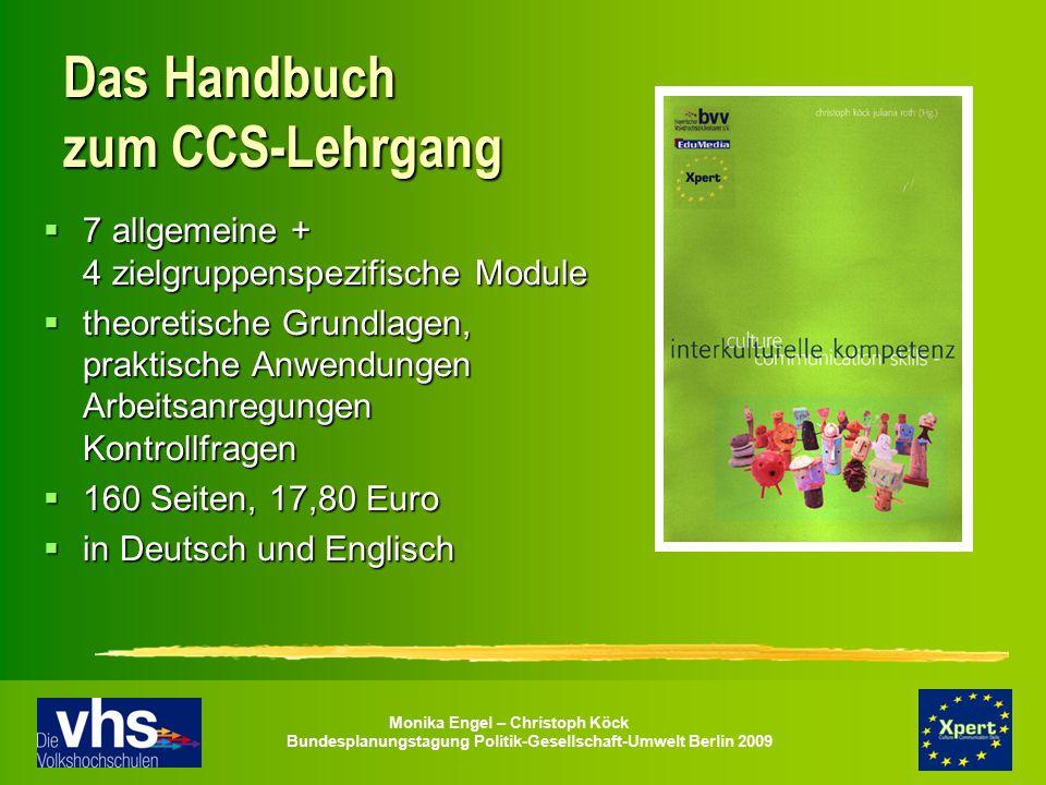 Monika Engel – Christoph Köck Bundesplanungstagung Politik-Gesellschaft-Umwelt Berlin 2009 Das Handbuch zum CCS-Lehrgang  7 allgemeine + 4 zielgruppe