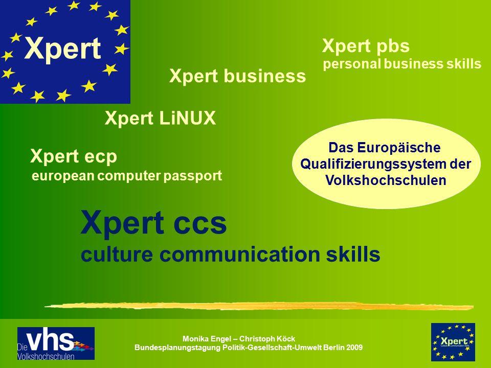 Monika Engel – Christoph Köck Bundesplanungstagung Politik-Gesellschaft-Umwelt Berlin 2009 Xpert pbs personal business skills Xpert ccs culture commun