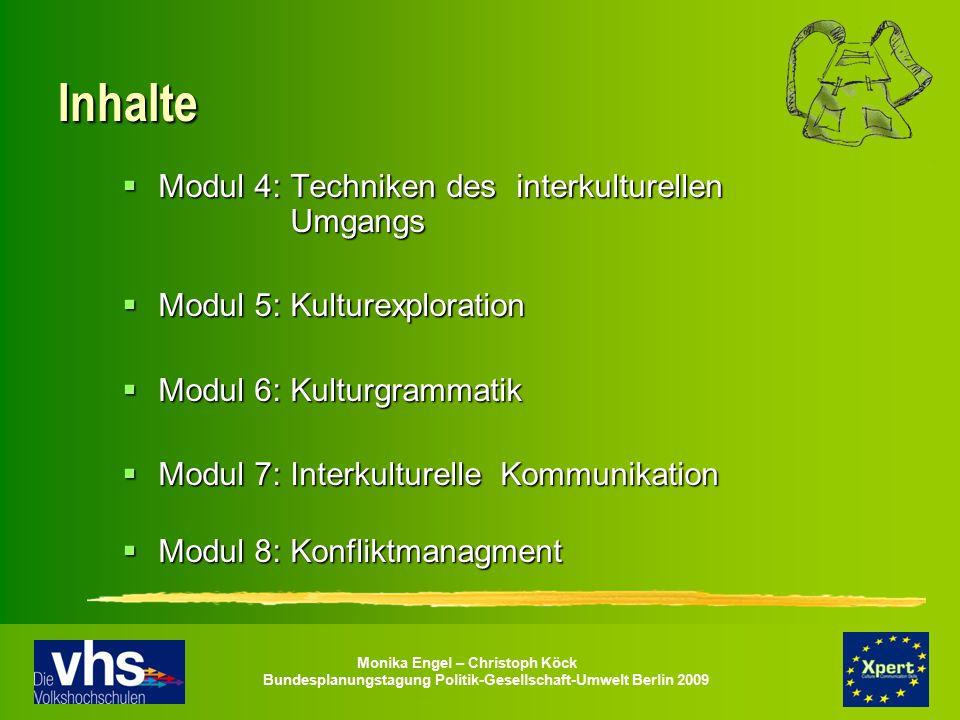 Monika Engel – Christoph Köck Bundesplanungstagung Politik-Gesellschaft-Umwelt Berlin 2009 Inhalte  Modul 4: Techniken des interkulturellen Umgangs 