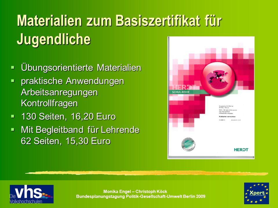 Monika Engel – Christoph Köck Bundesplanungstagung Politik-Gesellschaft-Umwelt Berlin 2009 Materialien zum Basiszertifikat für Jugendliche  Übungsori