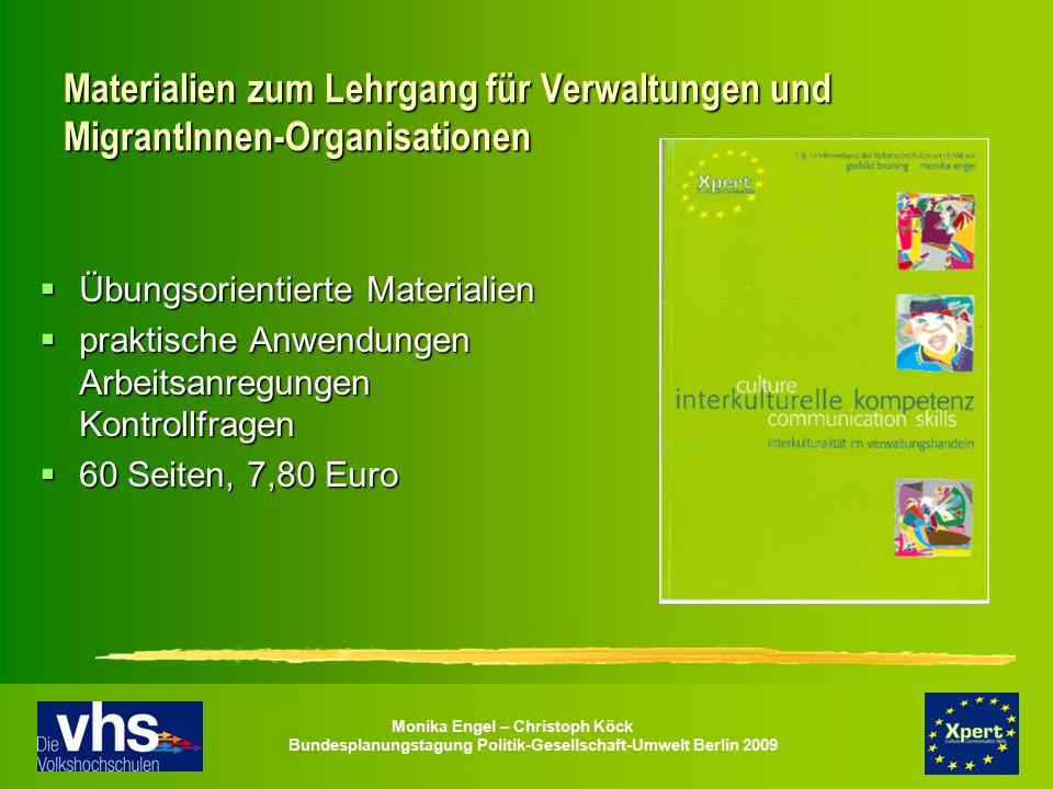 Monika Engel – Christoph Köck Bundesplanungstagung Politik-Gesellschaft-Umwelt Berlin 2009 Materialien zum Lehrgang für Verwaltungen und MigrantInnen-