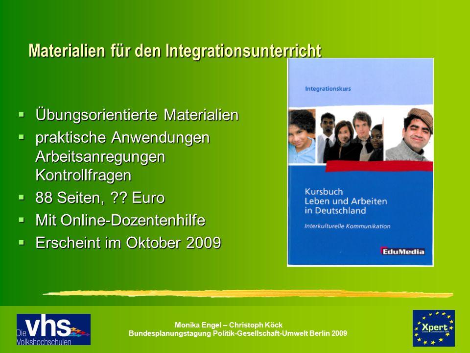 Monika Engel – Christoph Köck Bundesplanungstagung Politik-Gesellschaft-Umwelt Berlin 2009 Materialien für den Integrationsunterricht  Übungsorientie