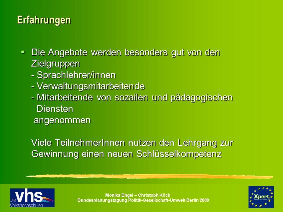 Monika Engel – Christoph Köck Bundesplanungstagung Politik-Gesellschaft-Umwelt Berlin 2009 Erfahrungen  Die Angebote werden besonders gut von den Zie