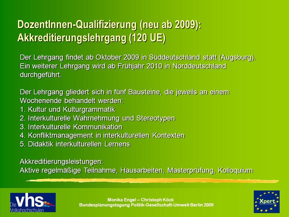 Monika Engel – Christoph Köck Bundesplanungstagung Politik-Gesellschaft-Umwelt Berlin 2009 DozentInnen-Qualifizierung (neu ab 2009): Akkreditierungsle