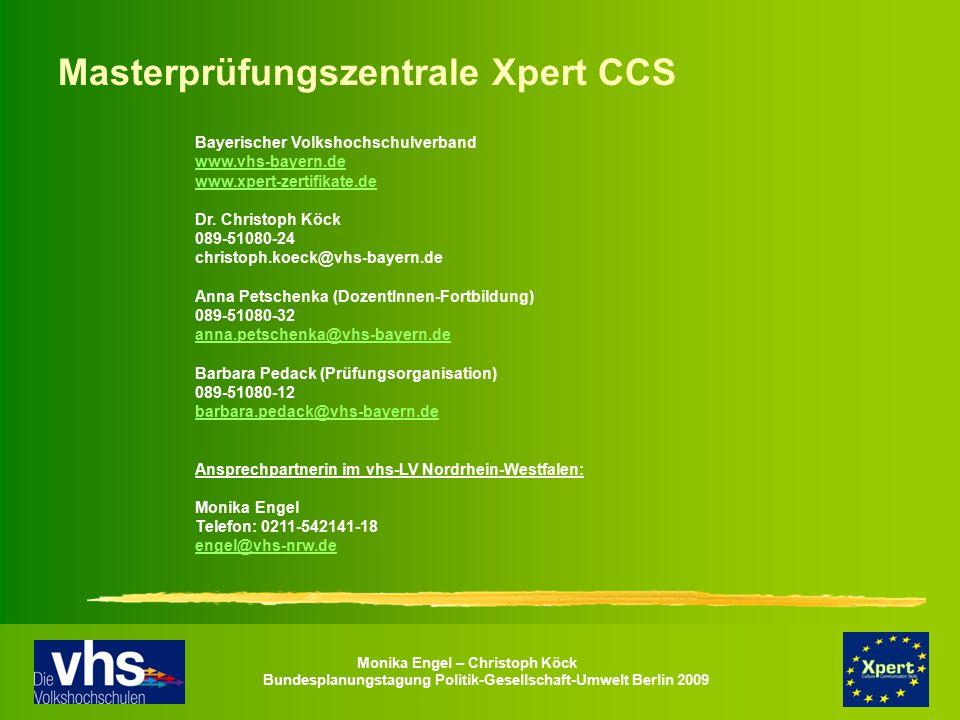 Monika Engel – Christoph Köck Bundesplanungstagung Politik-Gesellschaft-Umwelt Berlin 2009 Masterprüfungszentrale Xpert CCS Bayerischer Volkshochschul